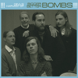 Bigger Better Bombs - Devil's Harvest EP