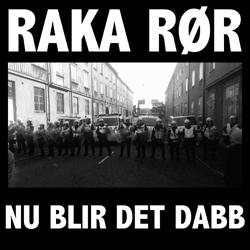 Raka Rør - Nu blir det dabb