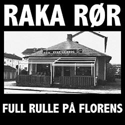Raka Rør - Full rulle på Florens